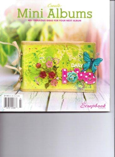 Scrapbook Trends Magazine - Create: MINI ALBUMS Magazine. Scrapbook Trends. 2012.