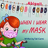 When I Wear My Mask (Encouraging Children to Protect The Elderly & Prevent Virus Spread While Still Having