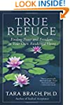 True Refuge: Finding Peace and Freedo...