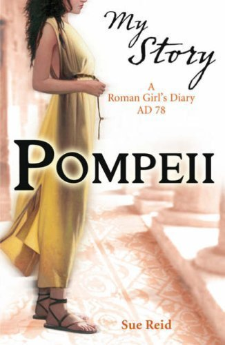 (Pompeii - a Roman Girl's Diary AD 78 (My Story) by Reid, Sue 1st (first) Edition (2008))