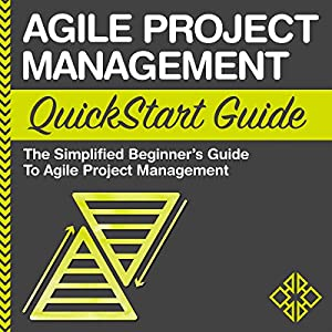 Agile Project Management QuickStart Guide Hörbuch