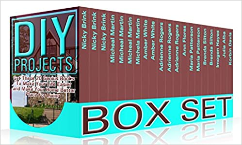 DIY Projects Box Set: Get These 20 Genius Books To Make Your Life Easier and Make Your Home Better Place For Living: (Crochet Projects, Wood Pallets, Essential ... diy gifts, how to build a chicken coop)