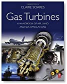 Gas Turbines, Second Edition: A Handbook of Air, Land and Sea Applications