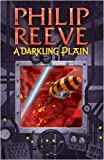A Darkling Plain (Mortal Engines Quartet) by Reeve, Philip (May 4, 2009) Paperback