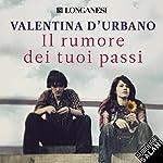 Il rumore dei tuoi passi | Valentina D'Urbano
