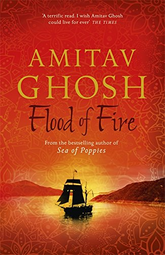 Download Flood of Fire: Ibis Trilogy Book 3 pdf