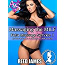 Massaging the MILF (Futa Massage Service 1): (A Futa-on-Female, Cuckolding, Hot Wife Erotica)
