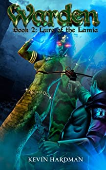 Warden (Book 2: Lure of the Lamia) by [Hardman, Kevin]