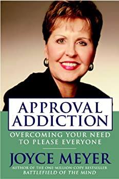 Approval Addiction: Overcoming Your Need to Please Everyone 0446578525 Book Cover