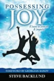 Possessing Joy, Steve Backlund, 0985477326