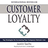 Customer Loyalty: Top Strategies for Increasing Your Company's Bottom Line