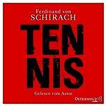 Tennis: Eine Kurzgeschichte   Ferdinand von Schirach