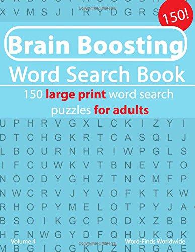 Brain Boosting Word Search Book: 150 large print word search puzzles for adults (Brain Boosting Word Search Book's) (Volume 4) ebook