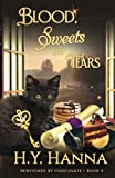 Blood, Sweets and Tears (BEWITCHED BY CHOCOLATE SERIES ~ Book 4) (BEWITCHED BY CHOCOLATE Mysteries) (Volume 4)