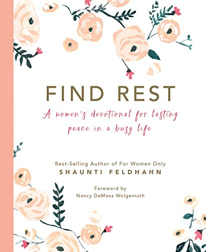 Find Rest: A Women's Devotional For Lasting Peace In A Busy ()