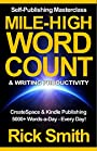 Self-Publishing Masterclass - Mile-High Word-Count & Writing Productivity: Createspace & Kindle Publishing - 5000+ Words-a-Day, Every Day