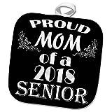 3dRose RinaPiro Graduation Sayings - Proud Mom of 2018 Senior. Black and white. - 8x8 Potholder (phl_282823_1)