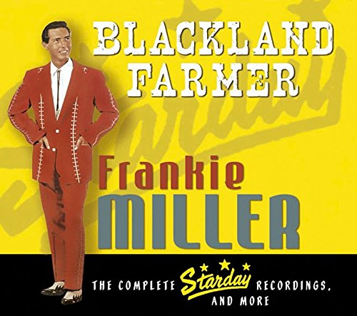 Blackland Farmer - The Complete Starday Recordings & More by Miller, Frankie