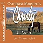 The Princess Club: Christy Series, Book 7 | Catherine Marshall,C. Archer (adaptation)