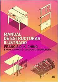 Manual de estructuras ilustrado : Ching, Francis D. K