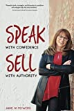 img - for Speak With Confidence Sell With Authority: Get Seen. Get Heard. Get Sales. book / textbook / text book