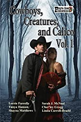 Cowboys, Creatures, and Calico Volume 1