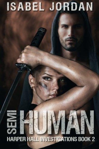 Semi-Human (Harper Hall Investigations) (Volume 2)