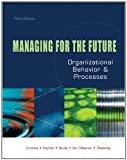 img - for Managing for the Future: Organizational Behavior and Processes book / textbook / text book