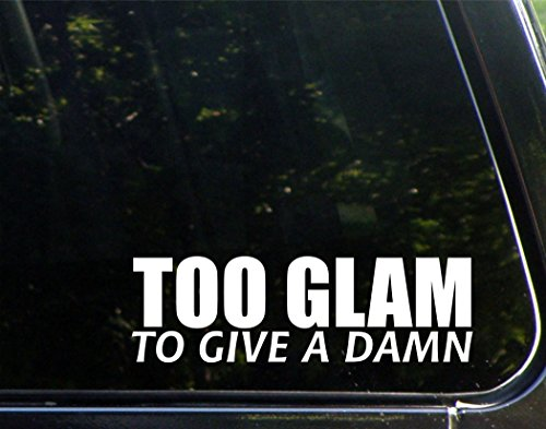 Too Glam To Give A Damn - 8-3/4