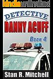 Detective Danny Acuff, Book 4
