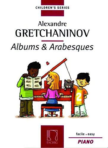 Descargar Libro Albums + Arabesques Alexander T. Gretchaninov
