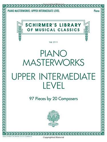 Piano Masterworks Upper Intermediate Level - Schirmers Library Of Musical Classics (Tapa Blanda)