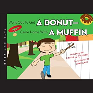 Went Out to Get a Donut - Came Home with a Muffin Audiobook