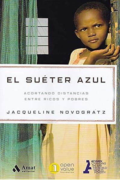 El suéter azul: Acortando distancias entre ricos y pobres: Amazon ...