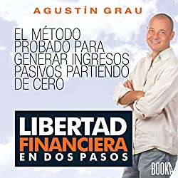 Libertad Financiera En Dos Pasos [Financial Freedom in Two Steps]