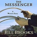 The Messenger: A Western Story | Bill Brooks