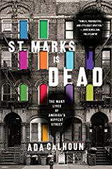 St. Marks Is Dead: The Many Lives of America's Hippest Street Paperback