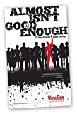 img - for Almost Isn't Good Enough book / textbook / text book