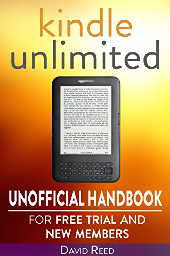 Kindle Unlimited: Unofficial Handbook for Free Trial and New Members