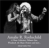img - for Amalie R. Rothschild: A Photo Collection Fillmore East, Woodstock, the Music Pictures and more... book / textbook / text book