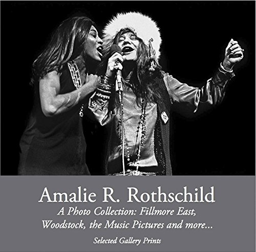 Amalie R. Rothschild: A Photo Collection–Fillmore East, Woodstock, the Music Pictures and more... (Collection Rothschild)