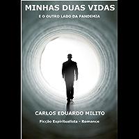 MINHAS DUAS VIDAS: E O OUTRO LADO DA PANDEMIA