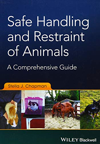 - Safe Handling and Restraint of Animals: A Comprehensive Guide