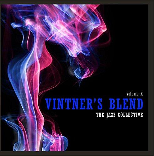 (Vintner's Blend: The Jazz Collective, Vol. 10)