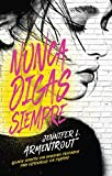 Nunca digas siempre/ The Problem With Forever (Spanish Edition)