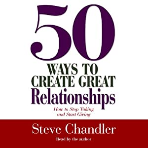 50 Ways to Create Great Relationships Audiobook