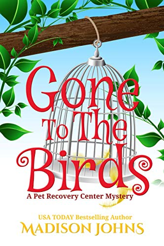 Gone to the Birds (A Pet Recovery Center Mystery Book 3)