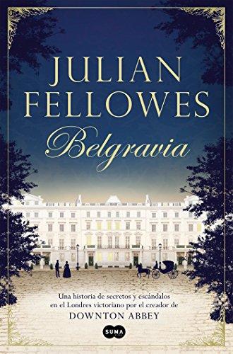 Belgravia /Julian Fellowes's Belgravia (Spanish Edition) [Julian Fellowes] (Tapa Blanda)