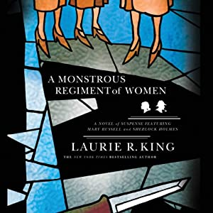 A Monstrous Regiment of Women: A Novel of Suspense Featuring Mary Russell and Sherlock Holmes Audiobook
