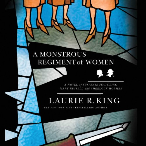 A Monstrous Regiment of Women: A Novel of Suspense Featuring Mary Russell and Sherlock Holmes: The Mary Russell Series, Book 2